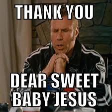 sweet baby jesus funny will ferrell meme