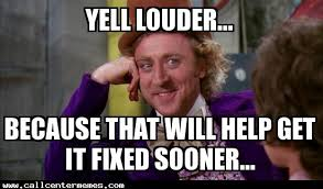 Funny Wonka Memes - because yelling at tech support will help http www