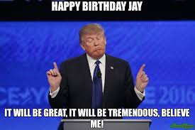 Good Guy Greg Meme Generator - happy birthday jay it will be great it will be tremendous