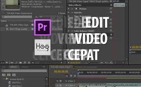 tutorial editing video di adobe premiere 8 trik cara edit video dengan cepat dan mudah di adobe premiere pro