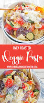 Roasted Vegetable Recipes by Oven Roasted Vegetable Pasta The Charming Detroiter