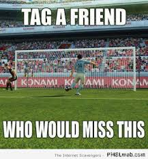 Tag A Friend Meme - 48 tag a friend who would miss this football meme pmslweb