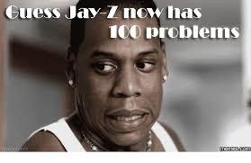 Jay Z 100 Problems Meme - 25 best memes about jay z 100 problems jay z 100 problems memes