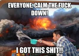 Calm The Fuck Down Meme - fappingtastic memedroid