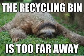 Sloth Asthma Meme - sloth recycling google s禪gning sloths pinterest sloth