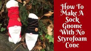 Gnome Ornament Christmas Christmas Crafts How To Make A Sock Gnome No Styrofoam Cone