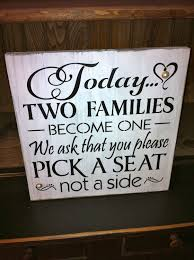wedding seating signs primitive rustic wedding seating sign today two families become
