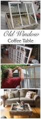 How To Make A Window by Best 25 Window Coffee Tables Ideas On Pinterest Window Coffee