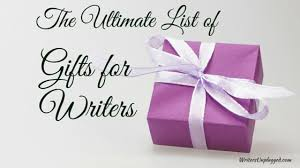 gifts for in the ultimate list of gifts for writers in 2017 writers unplugged