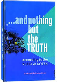 the rebbe book and nothing but the according to the rebbe of kotzk ephraim