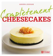livre cuisine homme livre complètement cheesecakes les éditions de l homme