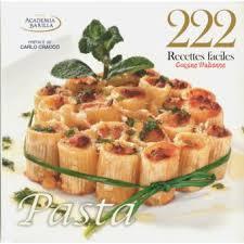 recette de cuisine italienne 222 recettes faciles cuisine italienne pasta pasta broché
