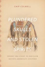 plundered skulls and stolen spirits inside the fight to reclaim