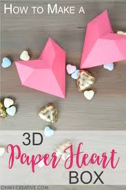 how to make a 3d paper heart box oh my creative