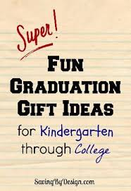 graduation gift ideas for college graduates graduation gift ideas for kindergarten to college saving by