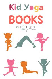 the best reads for kid yoga books preschool inspirations