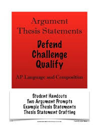 Challenge Comp Argument Thesis Statements Defend Challenge Qualify Ap Lang