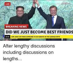 Did We Just Become Best Friends Meme - live breaking news did we just become best friends 2354 kim jong un