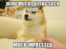 Meme Editing - wow much editing such good much impressed doge make a meme