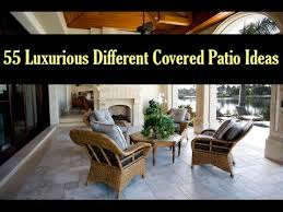 Covered Patio Pictures 55 Luxurious Different Covered Patio Ideas Pictures Youtube