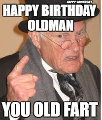 Meme You - happy birthday old man funny memes wishes happy wishes