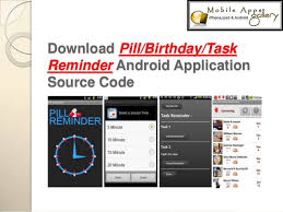 android reminder app pill birthday task reminder android application source code