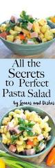 all the secrets to perfect pasta salad u2022 loaves and dishes