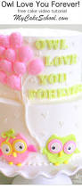 owl love you forever free cake decorating video my cake