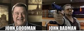 John Goodman Meme - john goodman meme 28 images 5 memes movie origins royal vegas