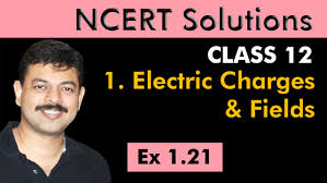 class 12 physics ncert solutions ex 1 21 chapter 1 electric
