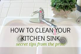 how to clean a house how to clean a sink like the pros
