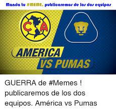 Memes De Pumas Vs America - 25 best memes about america vs pumas america vs pumas memes