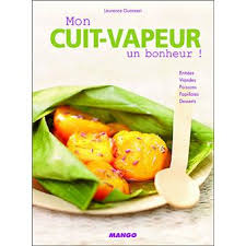 livre cuisine vapeur mon cuit vapeur un bonheur cartonné laurence guarneri achat