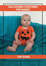 Newborn Boy Halloween Costumes 0 3 Months Halloween Costume Ideas Babies U0026 Toddlers Guide Rookie