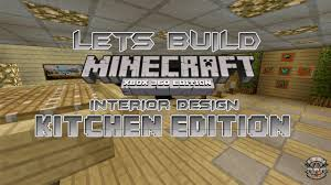 minecraft interior design kitchen lets build minecraft xbox 360 edition interior design kitchen