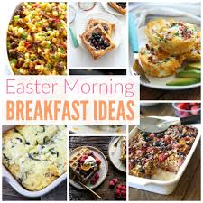 Great Easter Dinner Ideas Easter Breakfast Ideas And Brunch Recipes