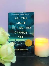 all the light we cannot see review all the light we cannot see book review a story from world war ii