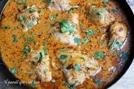 cuisine pakistanaise recette poulet tikka massala il paraît que c est bon il paraît que c