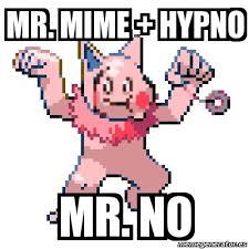 Mr Meme - meme personalizado mr mime hypno mr no 4570847