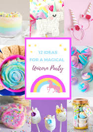 the party ideas 12 magical unicorn party ideas