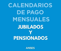 www anses calendario pago a jubilados pensionados 2016 jubilados y pensionados calendario de pago junio 2018