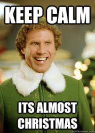 Calm Meme - keep calm its almost christmas calm down its almost christmas