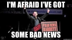 Bad News Barrett Meme - i m afraid i ve got some bad news wade barrett bad news meme
