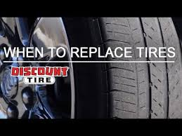 when to replace your tires discount tire