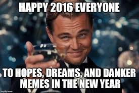 Newest Internet Meme - happy new year d imgflip