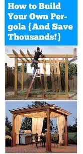 How To Build Your Own Pergola by 12 Pergola Building Tips Pergolas Gardens And Backyard