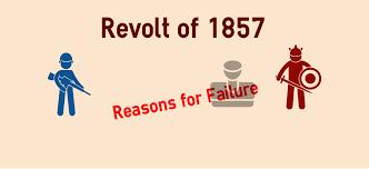 causes of failure of revolt of 1857 ias kracker