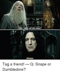Snape Always Meme - 25 best memes about after all this time always after all