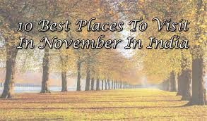 Where To Travel In November images 10 best places to visit in november in india jpg