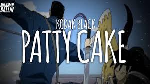 kodak black patty cake youtube